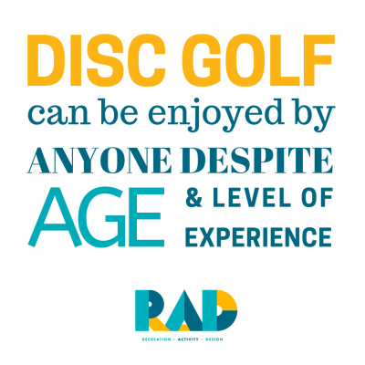 an image showing - DISC GOLF can be enjoyed by ANYONE DESPITE AGE & LEVEL OF EXPERIENCE